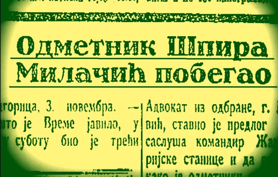POSLJEDNJI BORCI ZA PRAVO, ČAST, SLOBODU I NEZAVISNOST: Bjekstvo Špira Milačića (5)