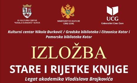 Izložba Stare i rijetke knjige iz legata akademika Vladislava Brajkovića