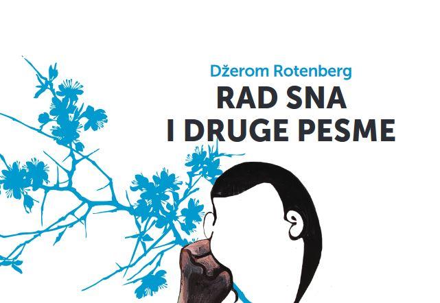 "Objavljena knjiga ""Rad sna i druge pesme"" Džeroma Rotenberga"