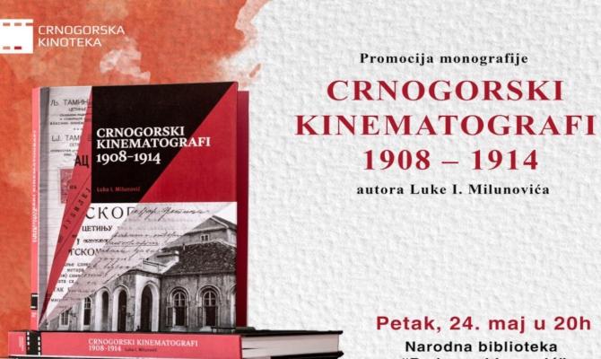 "Nikšić: Promocija monografije ""Crnogorski kinematografi 1908-1914"""