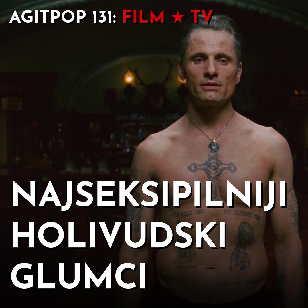 Agitpop 131: Najseksipilniji holivudski glumci