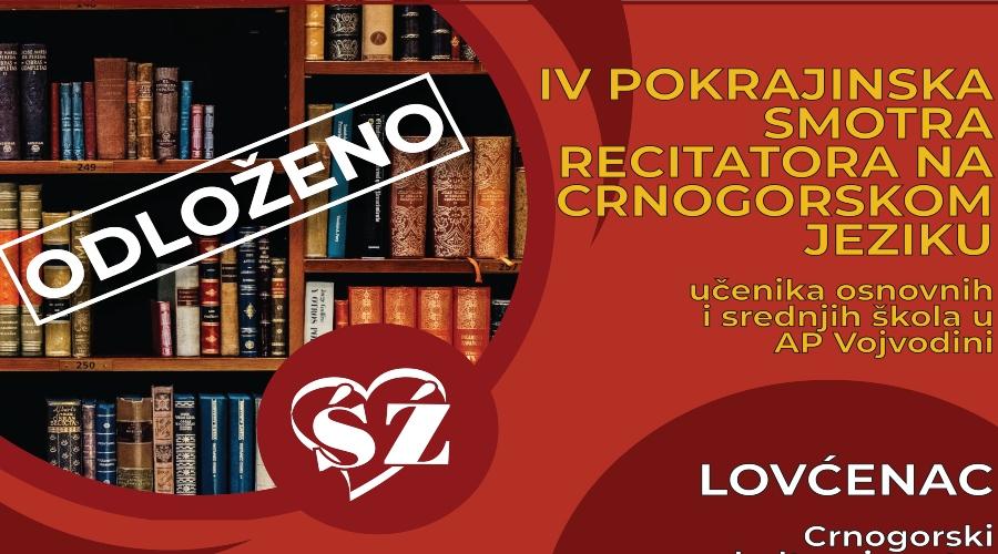 Odgođena IV Pokrajinska smotra recitatora na crnogorskom jeziku