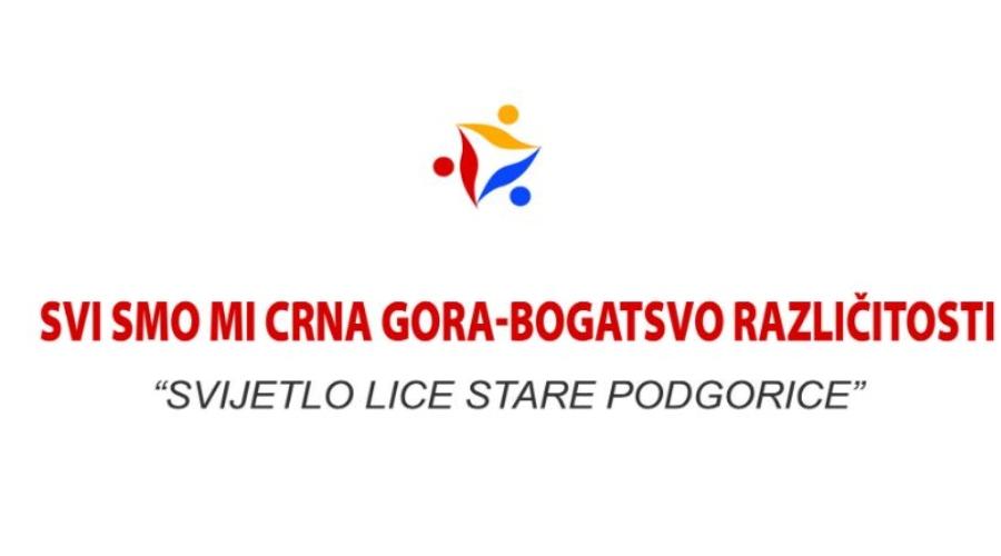 """Programom ''Svijetlo lice stare Podgorice"""" počinje manifestacija ''Svi smo mi Crna Gora – bogastvo različitosti"""""""