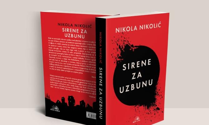 ''Sirene za uzbunu'', novi roman Nikole Nikolića