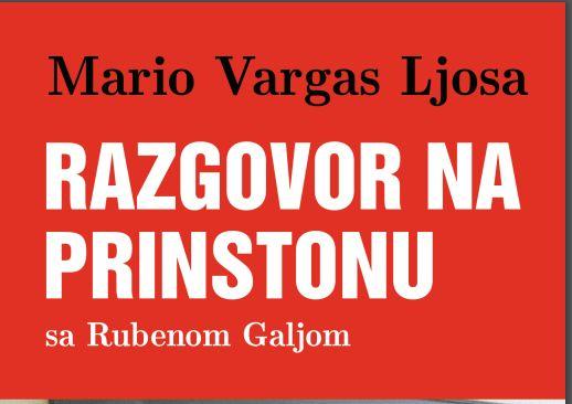 Nova knjiga objavila knjigu Maria Vargasa Ljose ''Razgovori na Prinstonu''