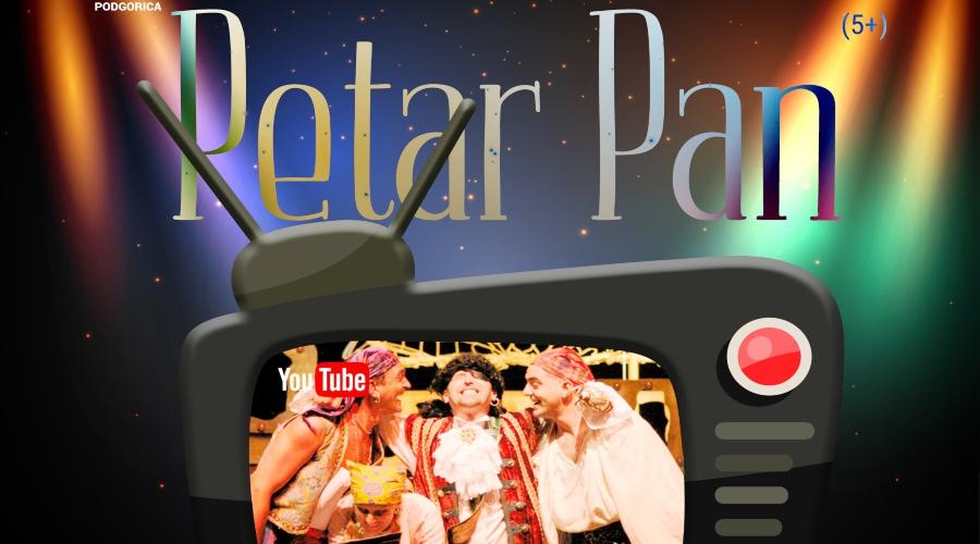 "Predstava ""Petar Pan"" (5+) na YouTube kanalu"